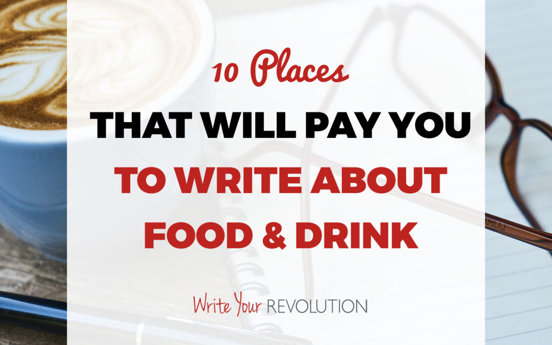 10 Places That Will Pay You to Write About Food & Drink