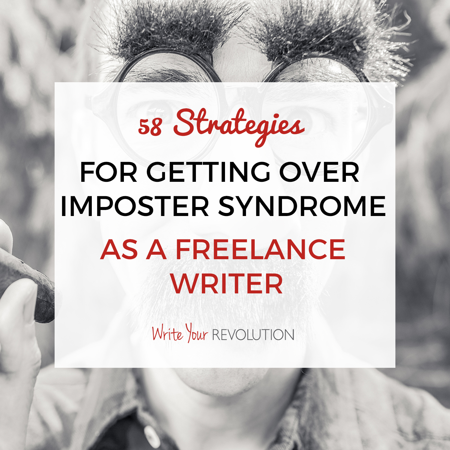 58 Strategies for Getting Over Imposter Syndrome as a Freelance Writer