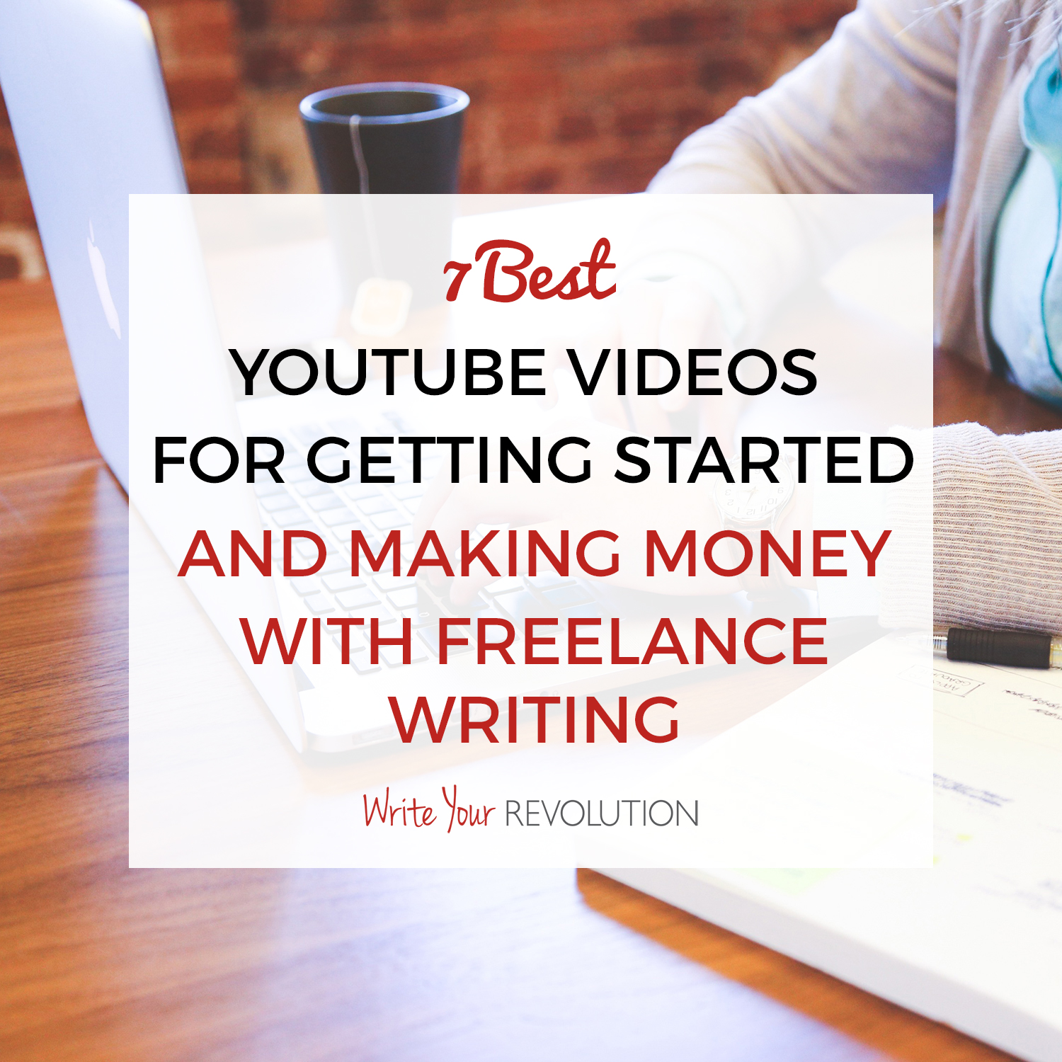 7 Best YouTube Videos for Getting Started and Making Money with Freelance Writing